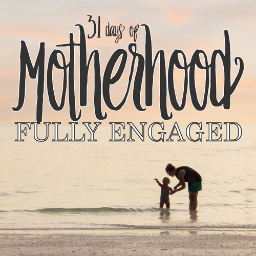 motherhoodfullyengaged500