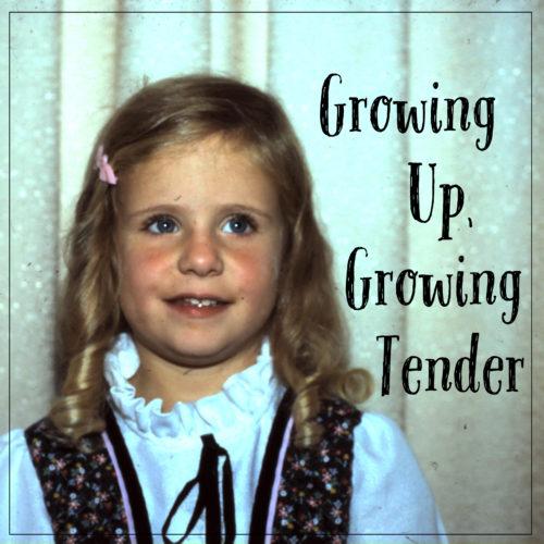 growingupgrowingtender